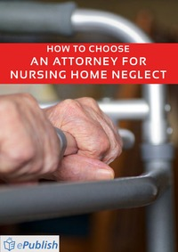 online magazine - How to Choose an Attorney for Nursing Home Neglect