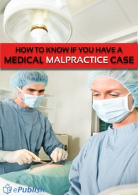 online magazine - How To Know If You Have A Medical Malpractice Case