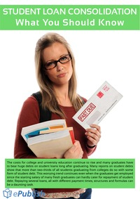 online magazine - STUDENT LOAN CONSOLIDATION What You Should Know