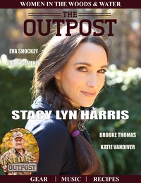online magazine - The Outpost Magazine-Women in Woods & Water - Stacy Lyn Harris