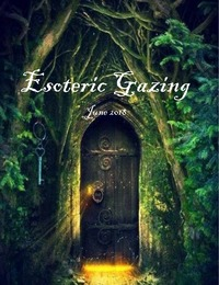 online magazine - Esoteric Gazing, June 2018